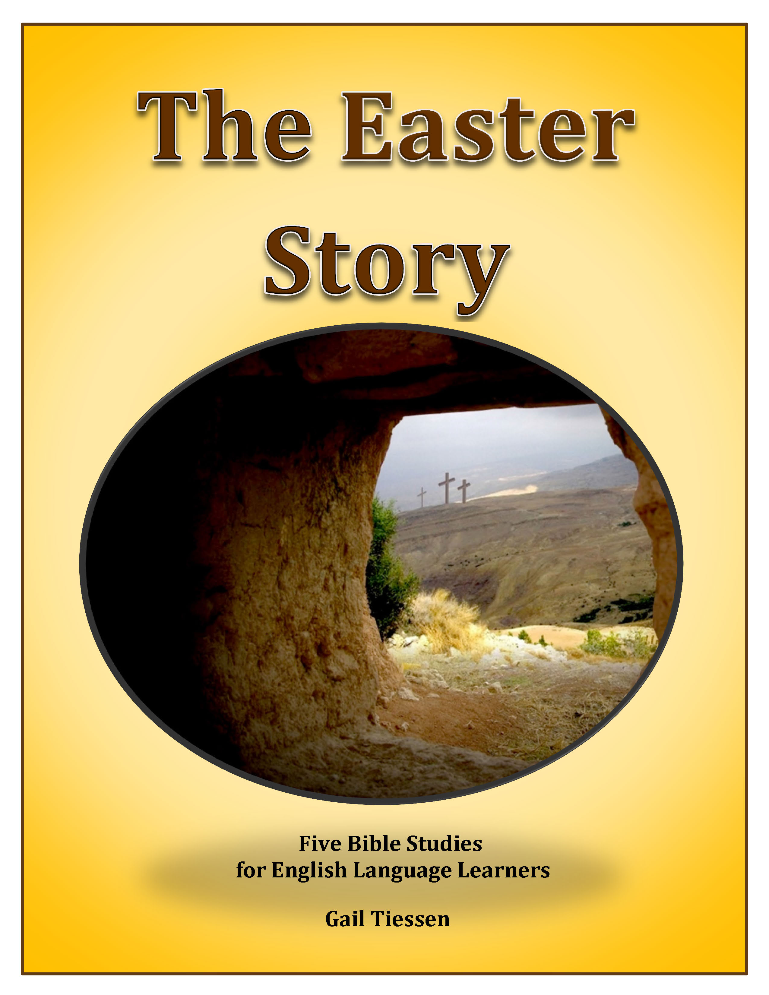The Easter Story. Text: Selections from Matthew, Mark, Luke and John Focus:  Guided visual Bible studies for Listening, Speaking and Reading Skills
